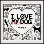 I Love My Dog Fine Art Print