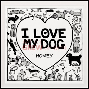 I Love My Dog Art Print