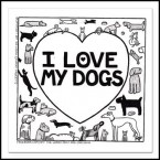 I Love my Dogs Magnet - Off The leash Dog Cartoons by Rupert Fawcett